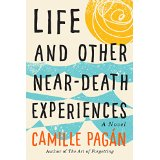 Life and Other Near-Death Experiences by Camille Pagan